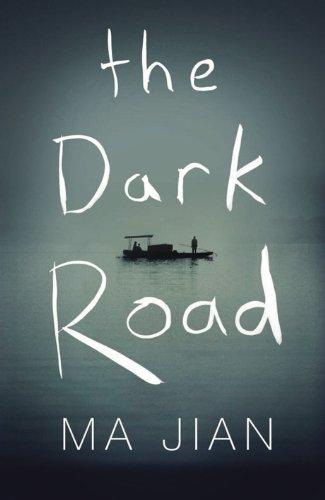 The Dark Road By Ma Jian