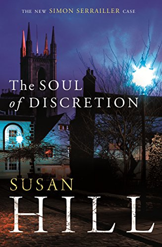 The Soul of Discretion: Simon Serrailler Book 8 by Susan Hill