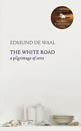 The White Road By Edmund de Waal