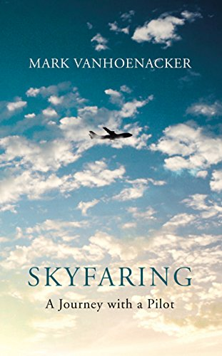 Skyfaring: A Journey with a Pilot by Mark Vanhoenacker