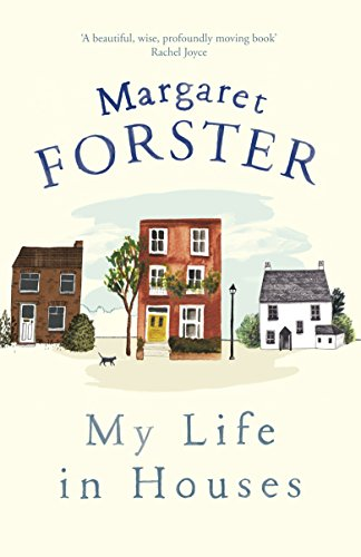 My Life in Houses by Margaret Forster