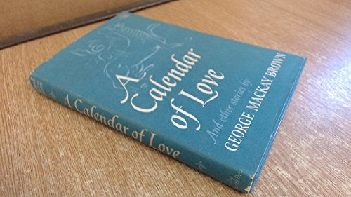 A Calendar of Love and Other Stories By George Mackay Brown