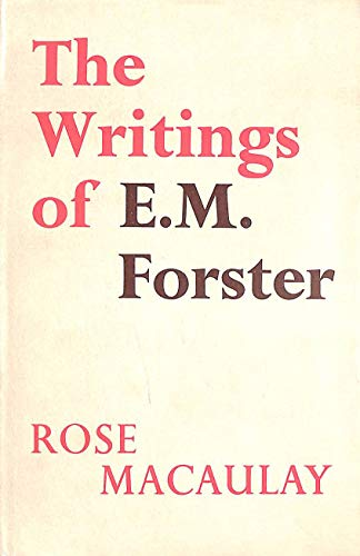 The Writings of E.M. Forster By Rose Macaulay