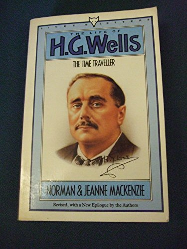 The Life of H.G.Wells By Norman Mackenzie