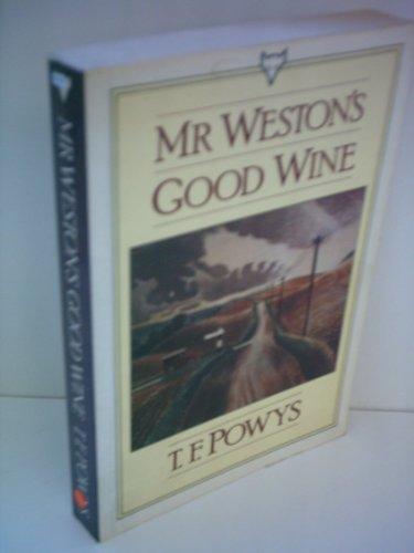 Mister Weston's Good Wine By T.F. Powys