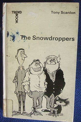 The Snowdroppers By Tony Scanlon