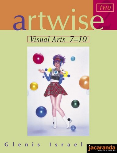 Artwise 2: Visual Arts 7-10 By Glenis Israel