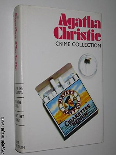 Agatha Christie Crime Collection: MURDER ON THE ORIENT EXPRESS; DEATH IN THE CLOUDS; WHY DIDN'T THEY ASK EVANS? By Agatha Christie