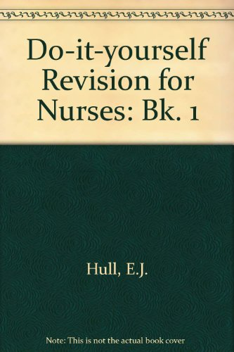 Do-it-yourself Revision for Nurses By E.J. Hull