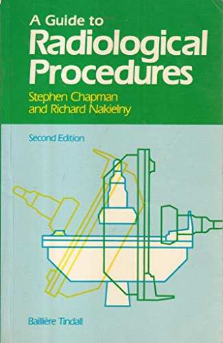 A Guide to Radiological Procedures By Stephen Chapman