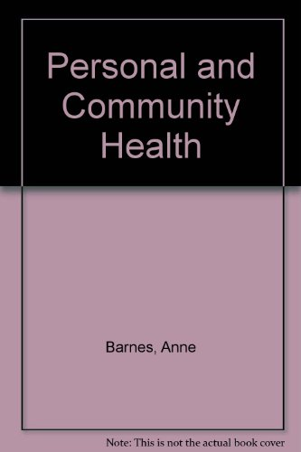Personal and Community Health By Anne Barnes