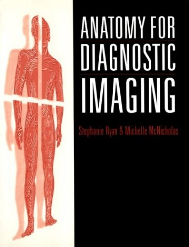 Anatomy for Diagnostic Imaging By S.P. Ryan