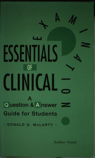 Essentials of Clinical Examination By Donald G. McLarty