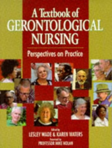 A Textbook of Gerontological Nursing By Lesley Wade