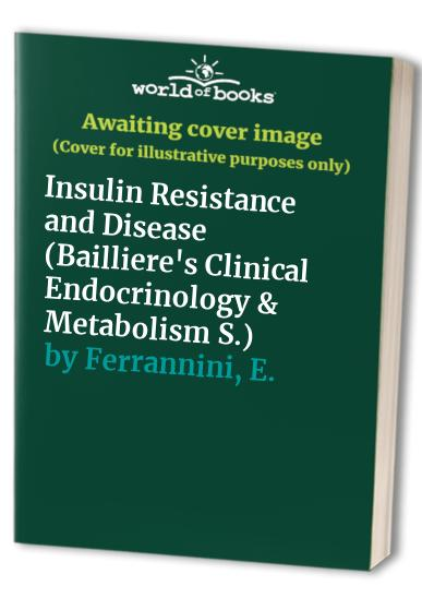 Insulin Resistance and Disease By E. Ferrannini