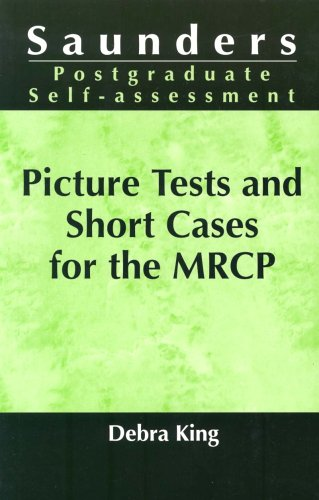 Picture Tests and Short Cases for the MRCP By Debra King
