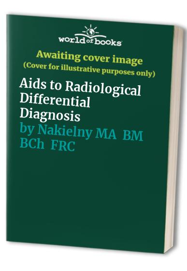 Aids to Radiological Differential Diagnosis By Stephen Chapman
