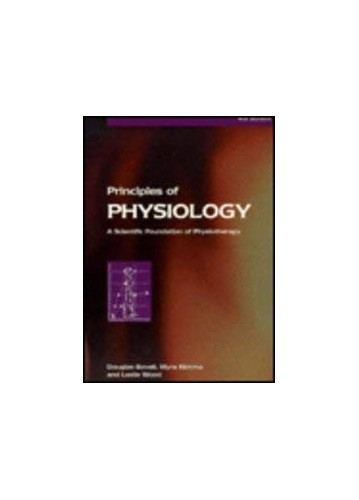 Principles of Physiology: A Scientific Foundation of Physiotherapy: A Scientific Basis of Physiotherapy By Myra A. Nimmo