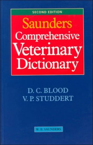 Saunders Comprehensive Veterinary Dictionary By D.C. Blood