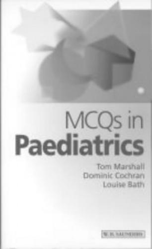 MCQs in Paediatrics By Tom Marshall
