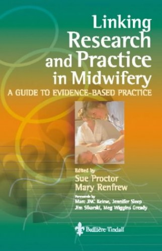 Linking Research and Practice in Midwifery By Sue Proctor