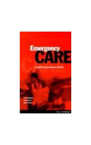 Emergency Care: A Self-Assessment Guide: Textbook for Paramedics By Ian Greaves