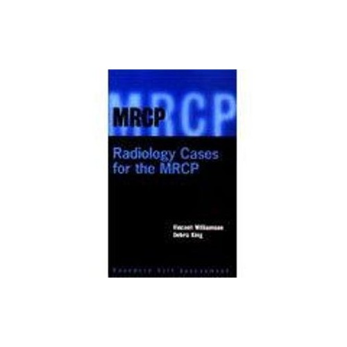 Radiology Cases for the MRCP By Vincent Williamson
