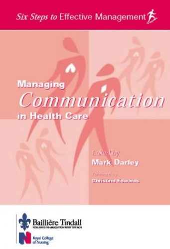 Managing Communication in Healthcare By Mark Darley