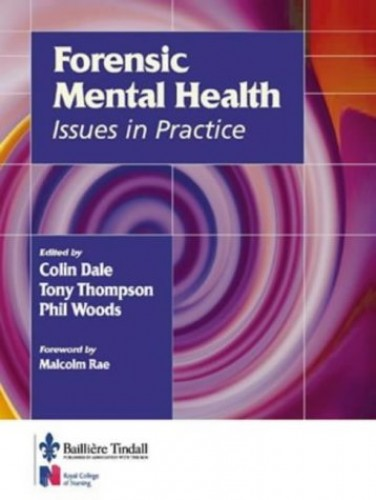 Forensic Mental Health in Practice By Colin Dale