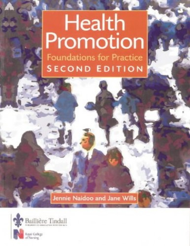 Health Promotion: Foundations for Practice (Public Health and Health Promotion) By Jennie Naidoo