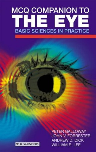 MCQ Companion to the Eye: Basic Sciences in Practice by Peter H. Galloway