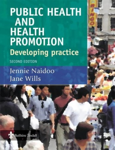 Public Health and Health Promotion: Developing Practice By Jennie Naidoo