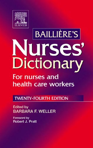 Bailliere's Nurses' Dictionary: For Nurses and Health Care Workers by Barbara F. Weller