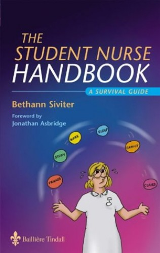 The Student Nurse Handbook: A Survival Guide by Bethann Siviter