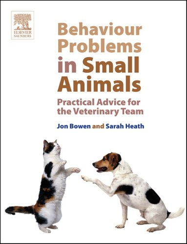 Behaviour Problems in Small Animals: Practical Advice for the Veterinary Team by Heath