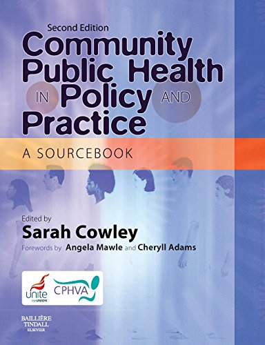 Community Public Health in Policy and Practice: A Sourcebook By Sarah Cowley