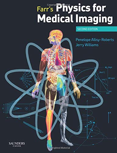 Farr's Physics for Medical Imaging By Penelope J. Allisy-Roberts