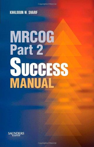 MRCOG Part 2 Success Manual By Khaldoun W. Sharif