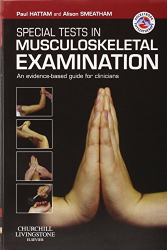 Special Tests in Musculoskeletal Examination: An evidence-based guide for clinicians, 1e (Physiotherapy Pocketbooks) By Paul Hattam
