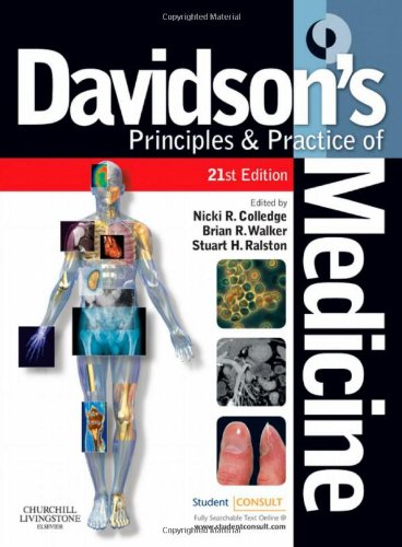 Davidson's Principles and Practice of Medicine: With STUDENT CONSULT Online Access, 21e (Principles & Practice of Medicine (Davidson's)) By Edited by Nicki R. Colledge