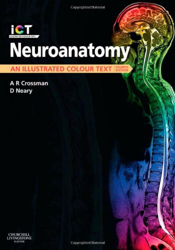 Neuroanatomy: An Illustrated Colour Text, 4e By Alan R. Crossman