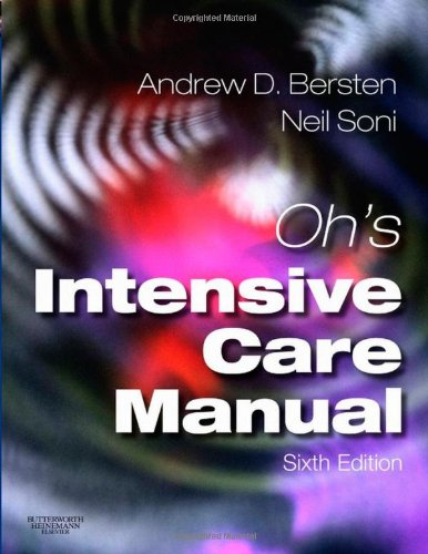 Oh's Intensive Care Manual, 6e By Andrew D. Bersten