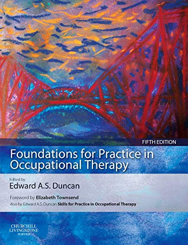 Foundations for Practice in Occupational Therapy By Edward A. S. Duncan