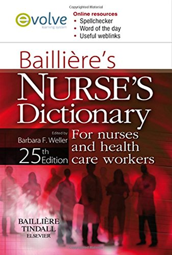 Bailliere's Nurses Dictionary By Edited by Barbara F. Weller