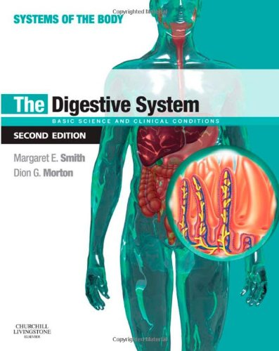 The Digestive System: Systems of the Body Series, 2e By Margaret E. Smith