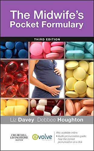 The Midwife's Pocket Formulary, 3e By Liz Davey