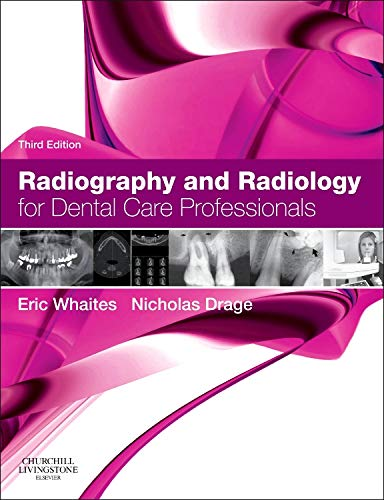Radiography and Radiology for Dental Care Professionals, 3e By Eric Whaites