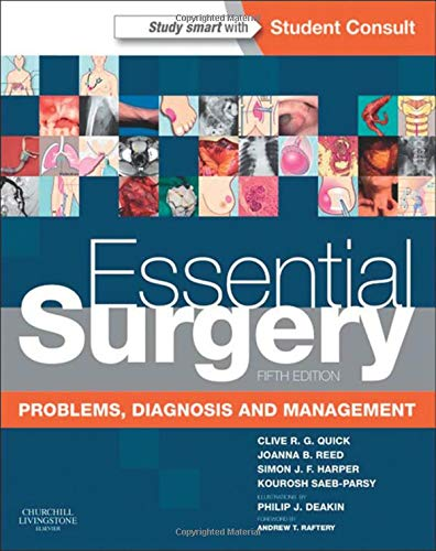 Essential Surgery: Problems, Diagnosis and Management With STUDENT CONSULT Online Access, 5e By Edited by Philip J. Deakin