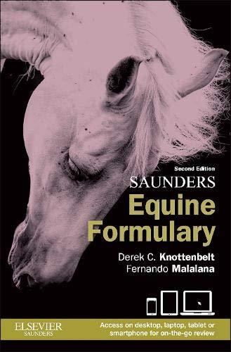 Saunders Equine Formulary, 2e By Derek C. Knottenbelt