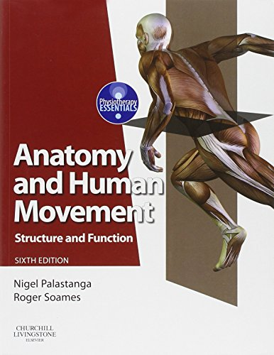 Anatomy and Human Movement: Structure and Function: Structure and Function (Physiotherapy Essentials) By Nigel Palastanga